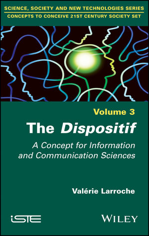 The Dispositif: A Concept for Information and Communication Sciences