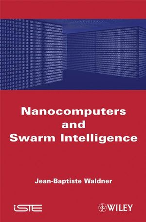 Nanocomputers and Swarm Intelligence (1848210094) cover image
