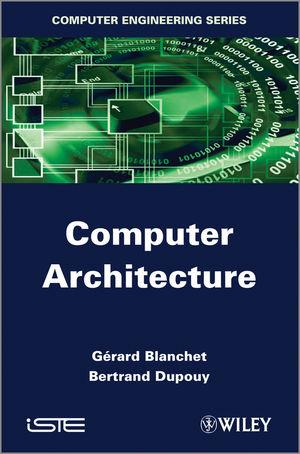 wiley: computer architecture - gérard blanchet, bertrand dupouy