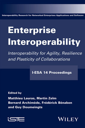 Enterprise Interoperability: Interoperability for Agility, Resilience and Plasticity of Collaborations (I-ESA 14 Proceedings)