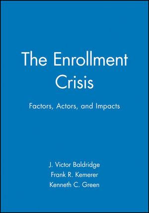 The Enrollment Crisis : Factors, Actors, and Impacts