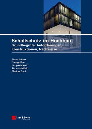 Schallschutz im Hochbau: Grundbegriffe, Anforderungen, Konstruktionen, Nachweise