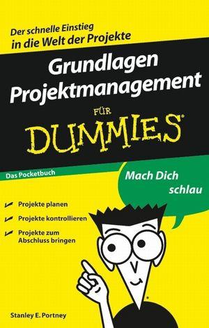 Grundlagen Projektmanagement für Dummies, Das Pocketbuch