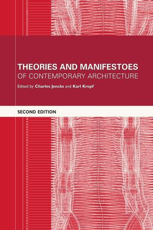 Theories and Manifestoes of Contemporary Architecture, 2nd Edition (0470014695) cover image