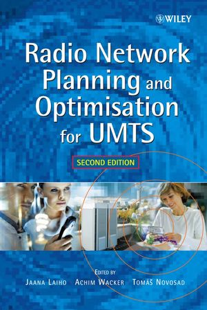 Radio Network Planning and Optimisation for UMTS, 2nd Edition (0470031395) cover image