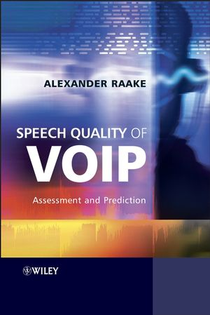 Speech Quality of VoIP: Assessment and Prediction (0470032995) cover image