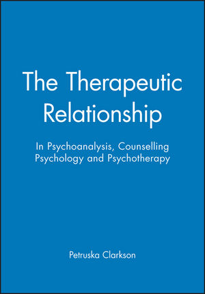 The Therapeutic Relationship: In Psychoanalysis, Counselling Psychology and Psychotherapy