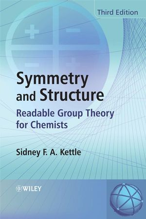 Symmetry and Structure: Readable Group Theory for Chemists, 3rd Edition