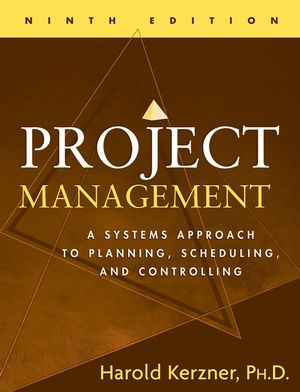 Project Management: A Systems Approach to Planning, Scheduling, and Controlling, 9th Edition (0470164395) cover image