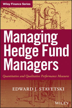 Managing Hedge Fund Managers: Quantitative and Qualitative Performance Measures (0470197595) cover image