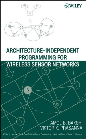Architecture-Independent Programming for Wireless Sensor Networks (0470289295) cover image