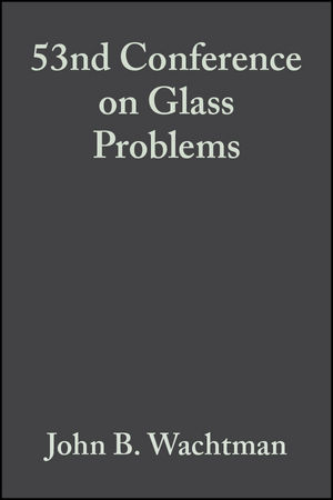 53nd Conference on Glass Problems, Volume 14, Issue 3/4