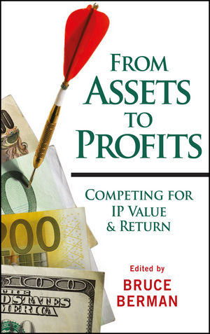 From Assets to Profits: Competing for IP Value and Return (0470450495) cover image