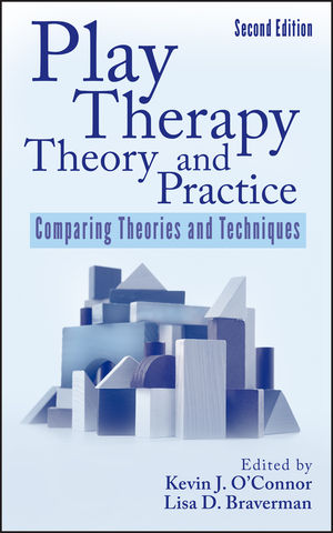 Play Therapy Theory and Practice: Comparing Theories and Techniques, 2nd Edition (0470459395) cover image