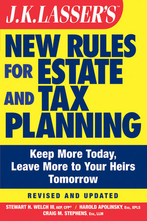 JK Lasser's New Rules for Estate and Tax Planning, 3rd Edition