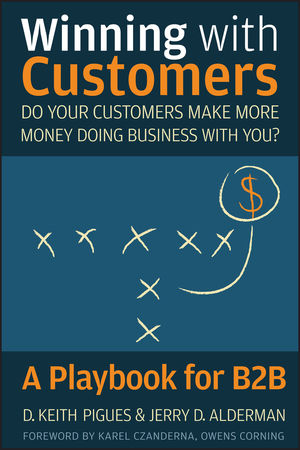 Winning with Customers: A Playbook for B2B (0470547995) cover image