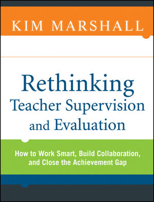 Rethinking Teacher Supervision and Evaluation: How to Work Smart, Build Collaboration, and Close the Achievement Gap  (0470553995) cover image