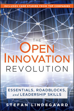 The Open Innovation Revolution: Essentials, Roadblocks, and Leadership Skills (0470604395) cover image