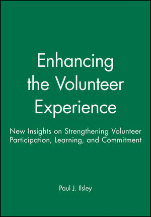 Enhancing the Volunteer Experience: New Insights on Strengthening Volunteer Participation, Learning, and Commitment