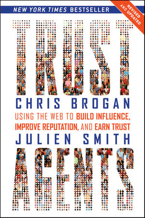 Trust Agents: Using the Web to Build Influence, Improve Reputation, and Earn Trust, (Revised and Updated) (0470635495) cover image