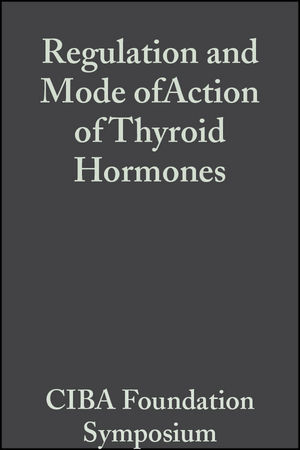 Regulation and Mode of Action of Thyroid Hormones, Volume 10: Colloquia on Endocrinology (0470716495) cover image