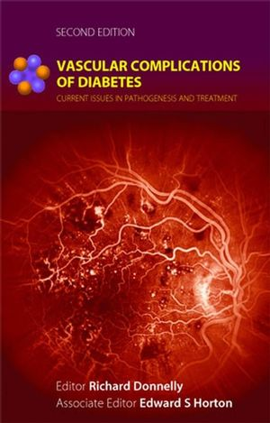 Vascular Complications of Diabetes: Current Issues in Pathogenesis and Treatment, 2nd Edition (0470751495) cover image
