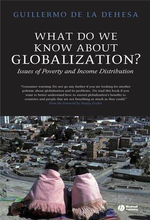 What Do We Know About Globalization?: Issues of Poverty and Income Distribution (0470765895) cover image