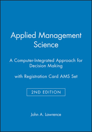 Applied Management Science: A Computer-Integrated Approach for Decision Making, 2e with Registration Card AMS Set