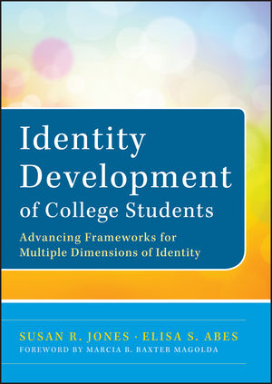 Identity Development of College Students: Advancing Frameworks for Multiple Dimensions of Identity (0470947195) cover image