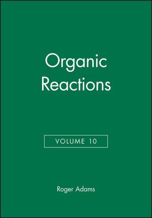 Organic Reactions, Volume 10