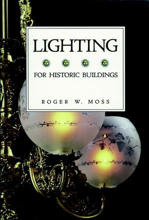 For Historic Buildings, A Guide to Selecting Reproduction, Lighting