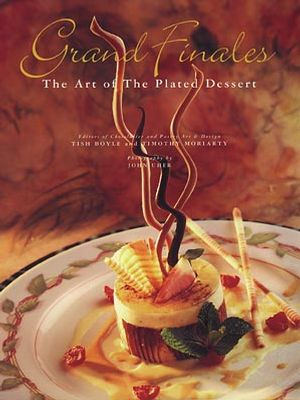 Grand Finales: The Art of the Plated Dessert (0471287695) cover image