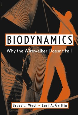 Biodynamics: Why the Wirewalker Doesn