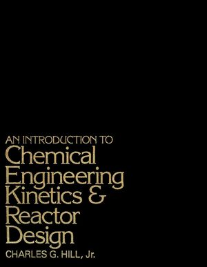 An Introduction to Chemical Engineering Kinetics and Reactor Design