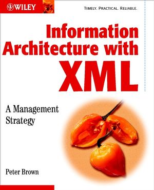 Information Architecture with XML: A Management Strategy (0471486795) cover image