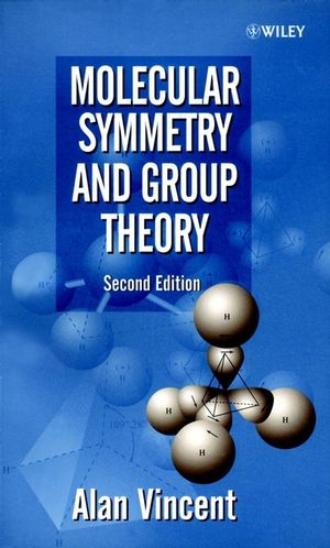 Molecular Symmetry and Group Theory: A Programmed Introduction to Chemical Applications, 2nd Edition