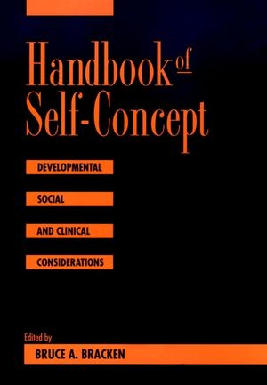 Handbook of Self-Concept: Developmental, Social, and Clinical Considerations