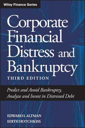 Corporate Financial Distress and Bankruptcy: Predict and Avoid Bankruptcy, Analyze and Invest in Distressed Debt, 3rd Edition (0471691895) cover image