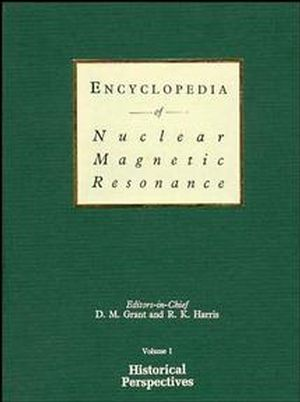 Encyclopedia of Nuclear Magnetic Resonance, Volume 1: Historical Perspectives