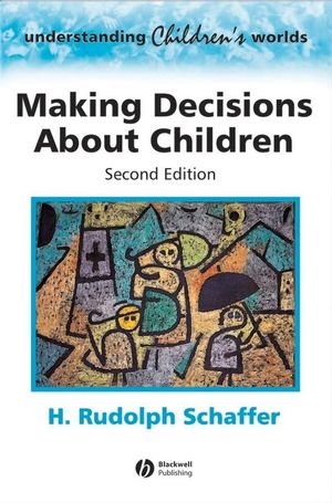 Making Decisions about Children: Psychological Questions and Answers, 2nd Edition