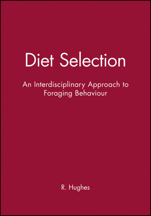 Diet Selection: An Interdisciplinary Approach to Foraging Behaviour