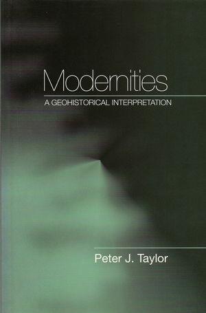 Modernities: A Geohistorical Interpretation