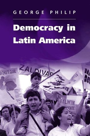 Democracy in Latin America: Surviving Conflict and Crisis? (0745627595) cover image