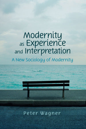 Modernity as Experience and Interpretation (0745642195) cover image