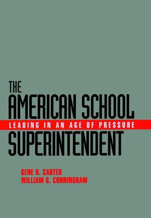 The American School Superintendent: Leading in an Age of Pressure