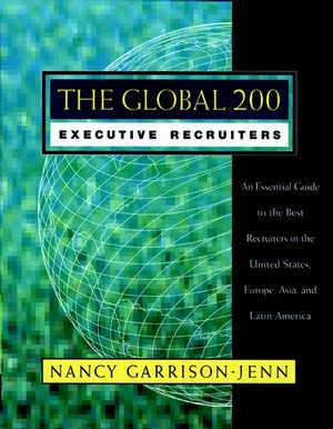 The Global 200 Executive Recruiters: An Essential Guide to the Best Recruiters in the United States, Europe, Asia, and Latin America