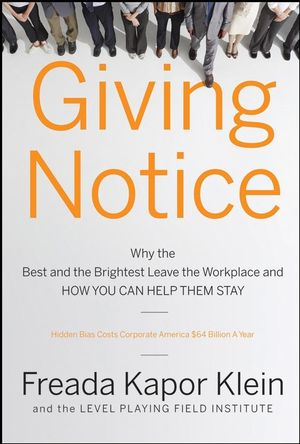 Giving Notice: Why the Best and Brightest are Leaving the Workplace and How You Can Help them Stay