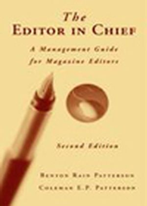 The Editor in Chief: A Management Guide for Magazine Editors, 2nd Edition