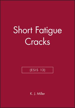 Short Fatigue Cracks (ESIS 13)