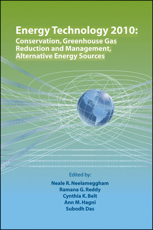Energy Technology 2010: Conservation, Greenhouse Gas Reduction and Management, Alternative Energy Sources
